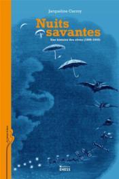 Nuits savantes ; une histoire des rêves (1800-1945) - Couverture - Format classique