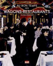 Au bon temps des wagons-restaurants - Couverture - Format classique