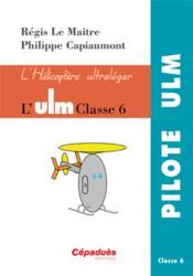 L'ulm classe 6 ; l'hélicoptère ultraléger - Couverture - Format classique