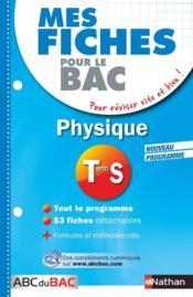 MES FICHES ABC DU BAC T.9 ; physique ; terminale S - Couverture - Format classique