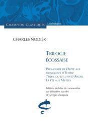 Trilogie écossaise ; promenade de Dieppe aux montagnes d'Ecosse ; Trilby ou le lutin d'Airgail ; la fée aux miettes - Couverture - Format classique