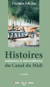 Histoires ordinaires et extraordinaires du Canal du Midi - Couverture - Format classique