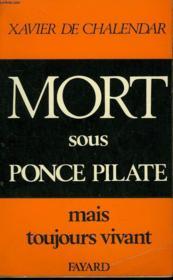 Mort Sous Ponce Pilate Mais Toujours Vivant. - Couverture - Format classique