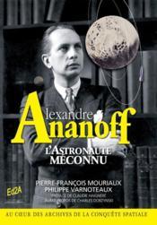 Alexandre Ananoff, l'astronaute méconnu - Couverture - Format classique