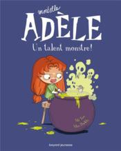 Mortelle Adèle T.6 ; un talent monstre ! - Couverture - Format classique