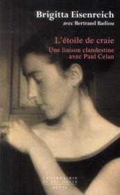 L'étoile de craie ; une liaison clandestine avec Paul Celan - Couverture - Format classique