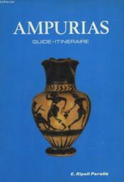 Ampurias. Guide-Itineraire. Description Des Ruins Et Musee Monographique - Couverture - Format classique