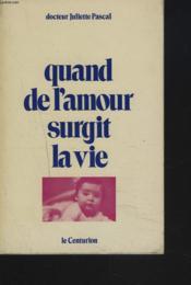 Quand De L'Amour Surgit La Vie - Couverture - Format classique