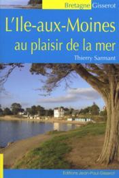 L'Ile-Aux-Moines Au Plaisir De La Mer - Couverture - Format classique
