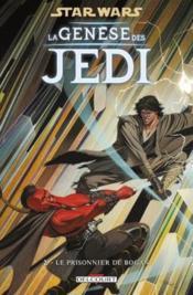 Star Wars - la genèse des Jedi t.2 ; le prisonnier de Bogan - Couverture - Format classique