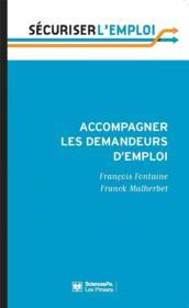 Accompagner les demandeurs d'emploi ; pour en finir avec le retard français - Couverture - Format classique