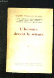 L Homme Devant La Science. Texte Des Conferences Et Des Entretiens Organises Par Les Rencontres Internationales De Geneve 1952. - Couverture - Format classique