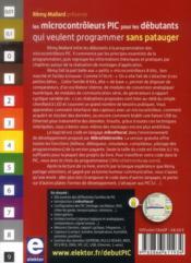 Les microcontrôleurs PIC pour les débutants qui veulent programmer sans patauger - 4ème de couverture - Format classique