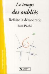 Le temps des oubliés ; refaire la démocratie - Couverture - Format classique