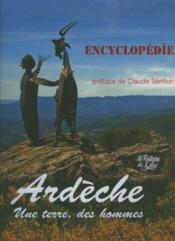 Ardèche une terre, des homme ; encyclopédie - Couverture - Format classique