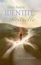 Identité spirituelle ; au delà de nos identités - Couverture - Format classique