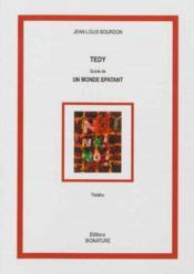 Tedy/ un monde epatant - Couverture - Format classique