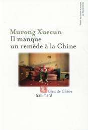 Il manque un remède à la Chine - Couverture - Format classique