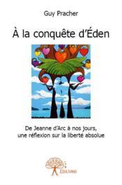 À la conquête d'Eden ; de Jeanne d'Arc à nos jours - Couverture - Format classique