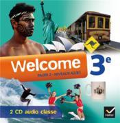 Welcome ; anglais ; 3e ; palier 2 ; A2/B1 ; 3 CD-audio pour la classe - Couverture - Format classique