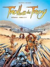 Trolls de Troy ; INTEGRALE VOL.2 ; T.5 A T.7 - Couverture - Format classique