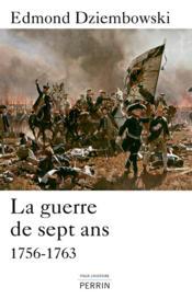 La guerre de sept ans ; 1756-1763 - Couverture - Format classique