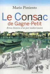 Le Consac de Gagne-Petit ; brèves histoires d'un port méditerranéen - Couverture - Format classique