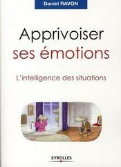 Apprivoiser ses émotions ; l'intelligence des situations - Intérieur - Format classique