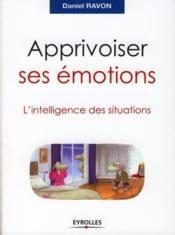 Apprivoiser ses émotions ; l'intelligence des situations - Couverture - Format classique