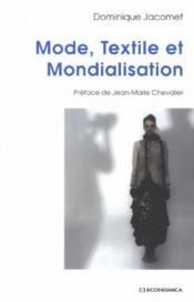 Les industries du textile, de l'habillement et de la mode dans la mondialisation - Couverture - Format classique