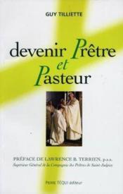 Devenir Pretre Et Pasteur - Couverture - Format classique