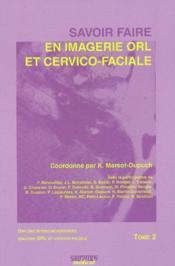 Savoir faire en imagerie ORL et cervico faciale t.2 - Couverture - Format classique