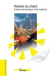 Histoire du chalut. evolution des techniques et des materiaux - Couverture - Format classique