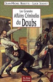Les grandes affaires criminelles du Doubs - Couverture - Format classique