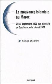 La mouvance islamique au Maroc ; du 11 septembre 2001 aux attentats de Casablanca du 16 mai 2003 - Couverture - Format classique