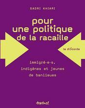 Pour une politique de la racaille ; immigré-e-s, indigènes et jeunes de banlieues - Intérieur - Format classique