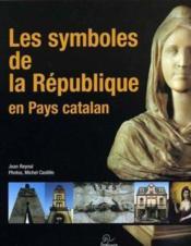 Les symboles de la république en pays catalan - Couverture - Format classique