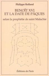 Benoit Xvi Et La Date De Paques Selon La Prophetie De Saint Malachie - Couverture - Format classique
