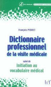 Dictionnaire Professionnel De La Visite Medicale ; Initiation Au Vocabulaire Med - Intérieur - Format classique