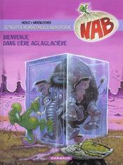 NAB ; les tribulations apeupréhistoriques de Nabuchodinosaure T.11 ; bienvenue dans l'ère aglaglacière - Intérieur - Format classique