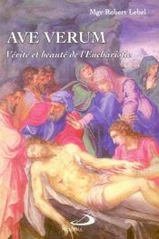 Ave verum ; vérité et beauté de l'eucharistie - Intérieur - Format classique