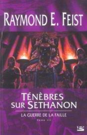 Ténèbres sur Sethanon ; la guerre de la faille t.3 - Couverture - Format classique