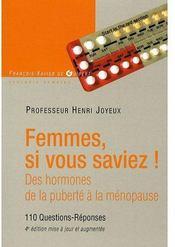 Femmes si vous saviez ! des hormones de la puberté à la ménopause (4e édition) - Couverture - Format classique