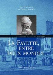 La Fayette, entre deux mondes - Couverture - Format classique