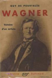 Wagner histoire d'un artiste - Couverture - Format classique