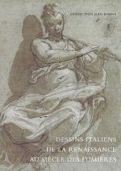 Dessins italiens de la Renaissance siècle des Lumières - Couverture - Format classique