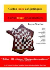 Carton Jaune Aux Politiques ; Carton Rouge Aux Journalistes - Couverture - Format classique