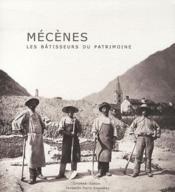 Mecenes : Les Batisseurs Du Patrimoine - Couverture - Format classique
