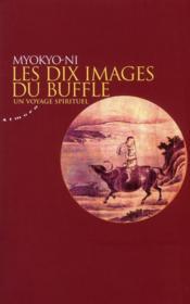 Les dix images du buffle ; un voyage spirituel - Couverture - Format classique