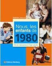 NOUS, LES ENFANTS DE ; nous, les enfants de 1980 - Couverture - Format classique